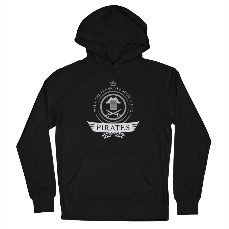 Pirates Life Men's Pullover Hoody by Epic Upgrades