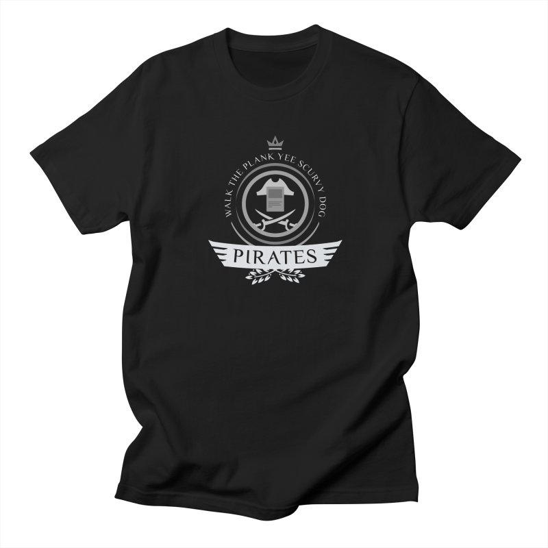 Pirates Life Men's T-Shirt by Epic Upgrades