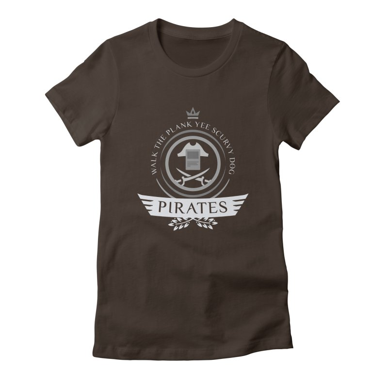 Pirates Life Women's Fitted T-Shirt by Epic Upgrades