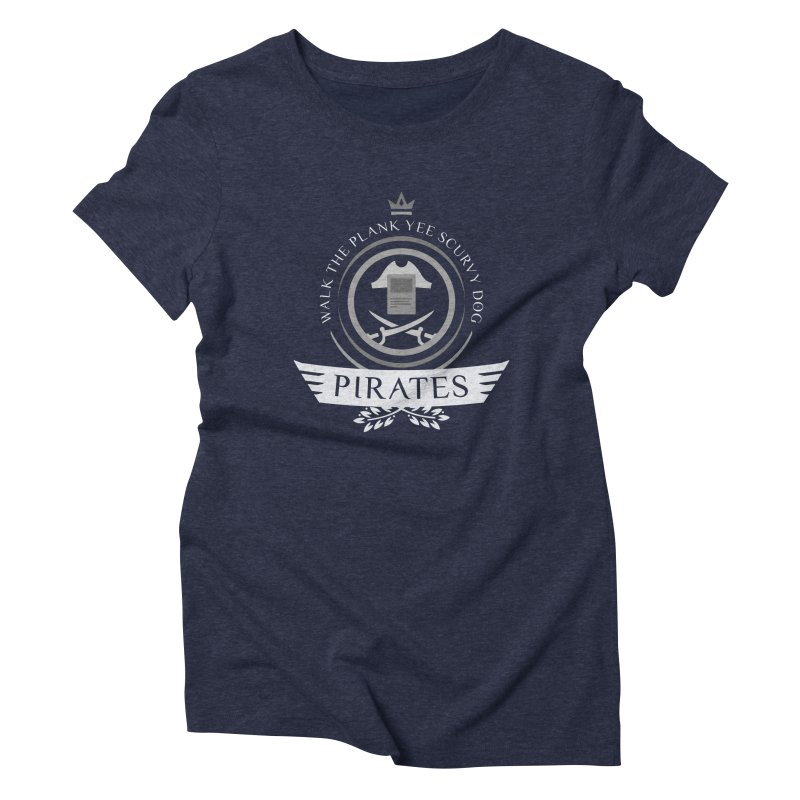 Pirates Life Women's Triblend T-Shirt by Epic Upgrades