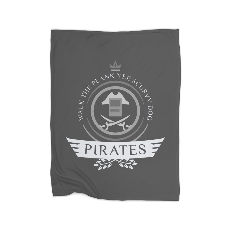 Pirates Life Home Blanket by Epic Upgrades