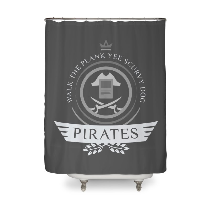 Pirates Life Home Shower Curtain by Epic Upgrades