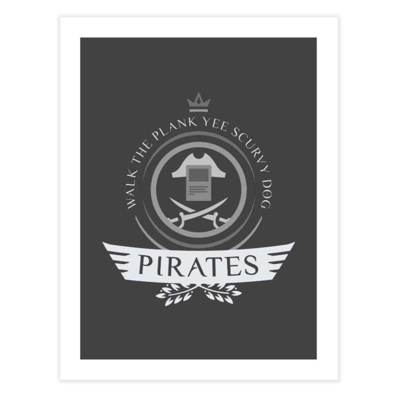 Pirates Life Home Fine Art Print by Epic Upgrades