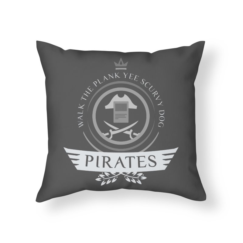 Pirates Life Home Throw Pillow by Epic Upgrades
