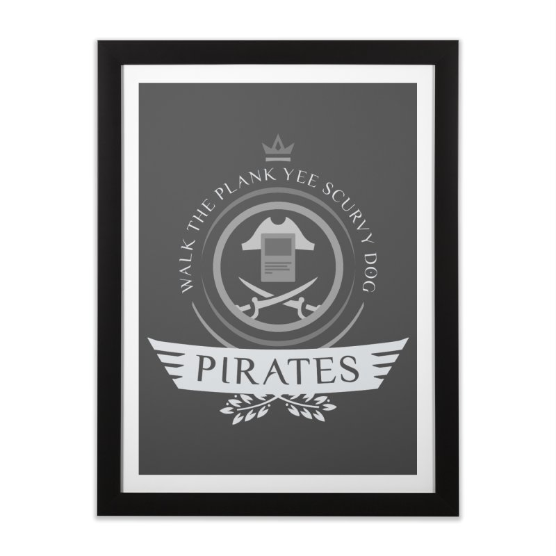 Pirates Life Home Framed Fine Art Print by Epic Upgrades