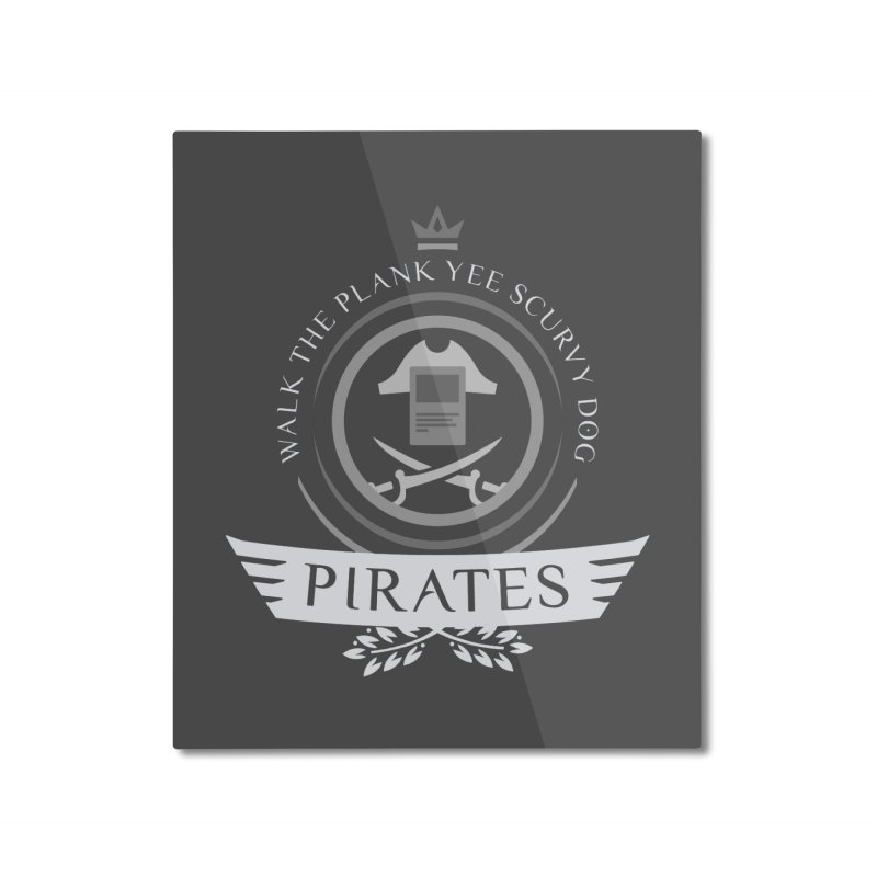 Pirates Life Home Mounted Aluminum Print by Epic Upgrades