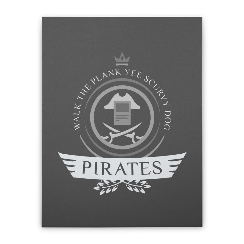 Pirates Life Home Stretched Canvas by Epic Upgrades