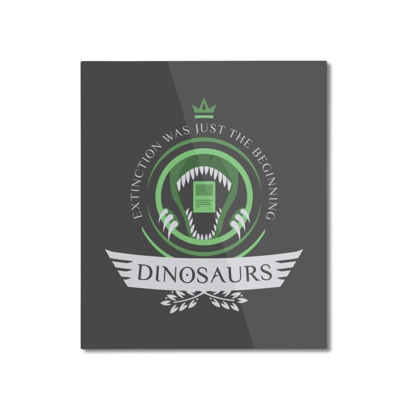 Dinosaurs Life Home Mounted Aluminum Print by Epic Upgrades
