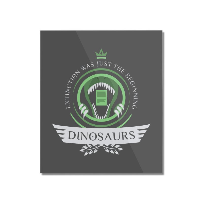 Dinosaurs Life Home Mounted Acrylic Print by Epic Upgrades