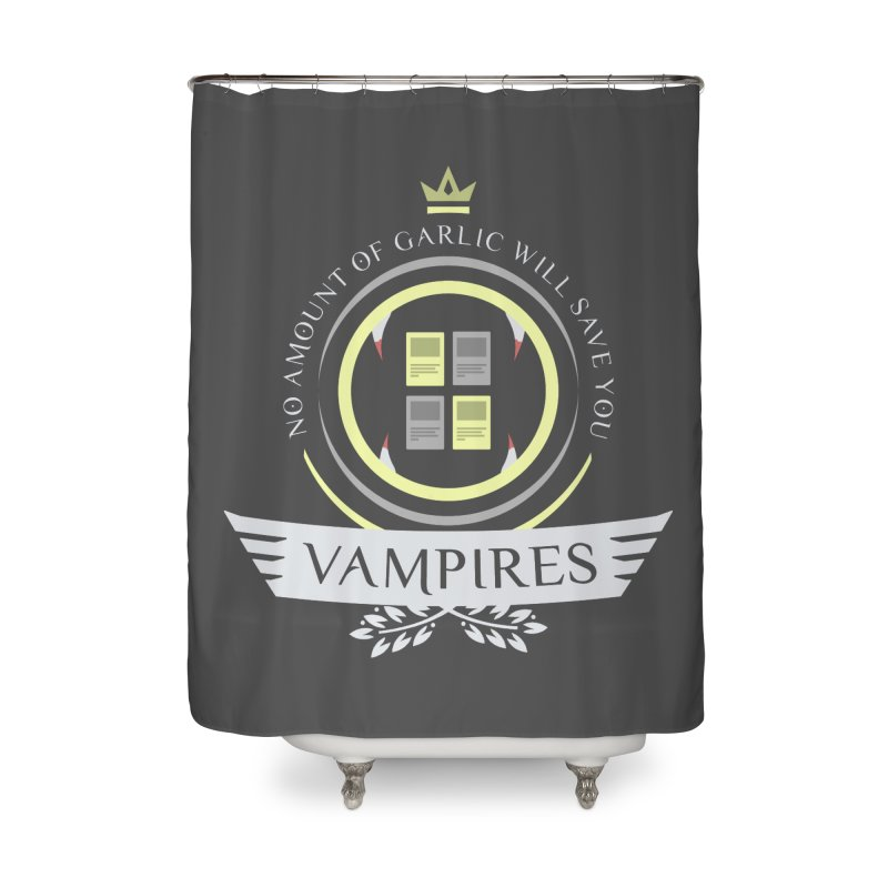 Vampires Life Home Shower Curtain by Epic Upgrades