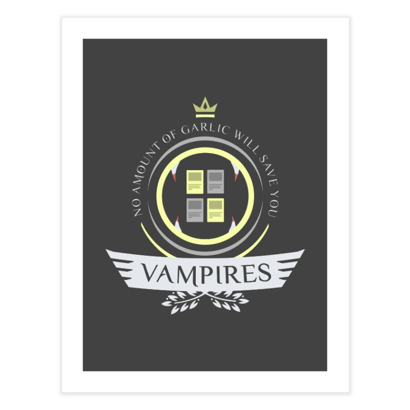 Vampires Life Home Fine Art Print by Epic Upgrades