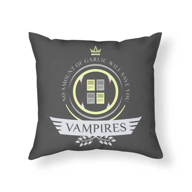 Vampires Life Home Throw Pillow by Epic Upgrades