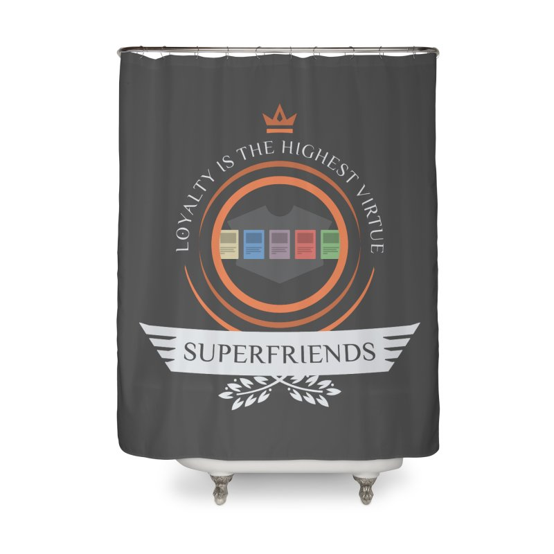 Superfriends Life Home Shower Curtain by Epic Upgrades