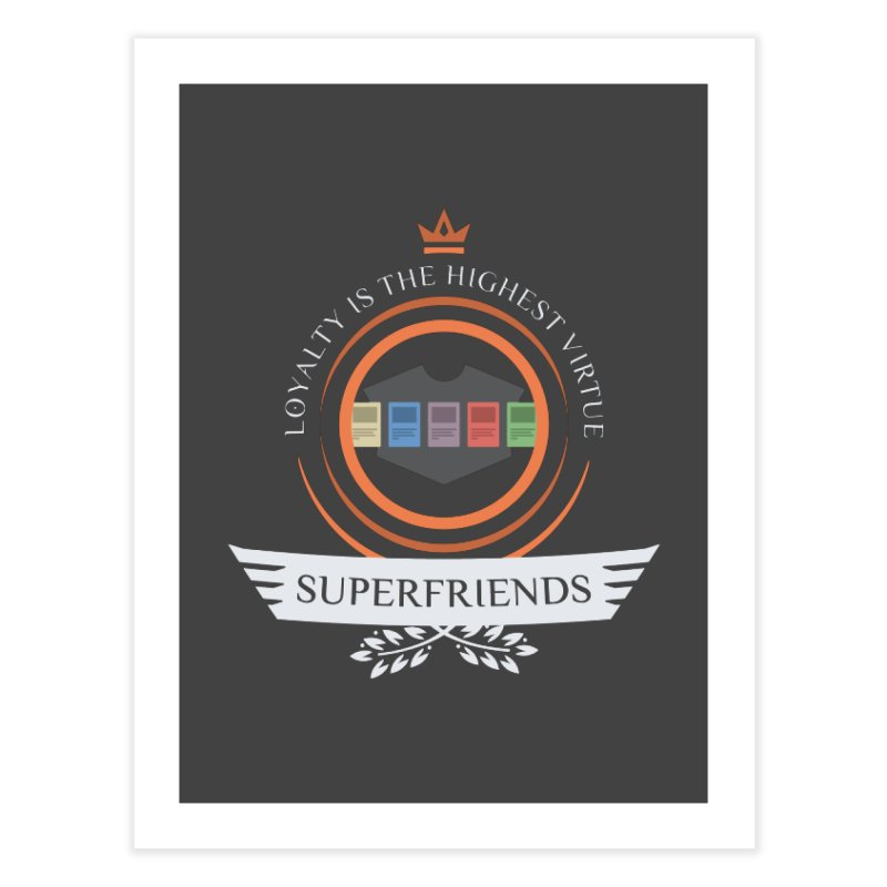 Superfriends Life Home Fine Art Print by Epic Upgrades