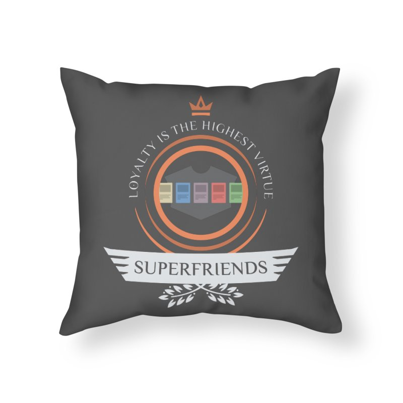 Superfriends Life Home Throw Pillow by Epic Upgrades