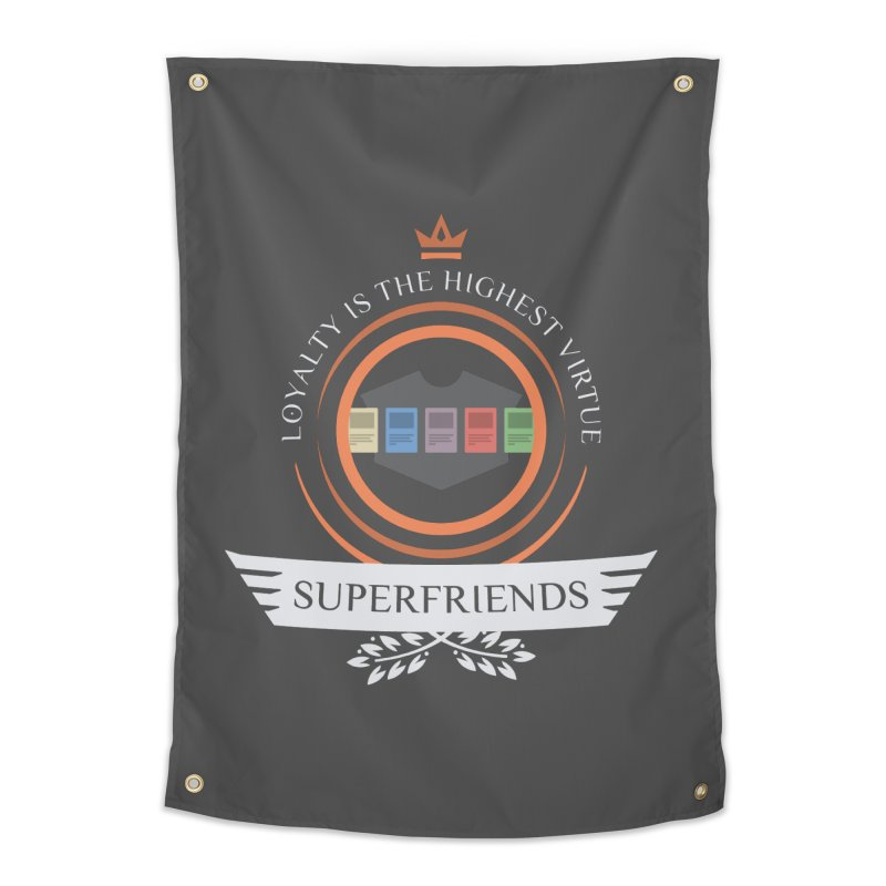 Superfriends Life Home Tapestry by Epic Upgrades