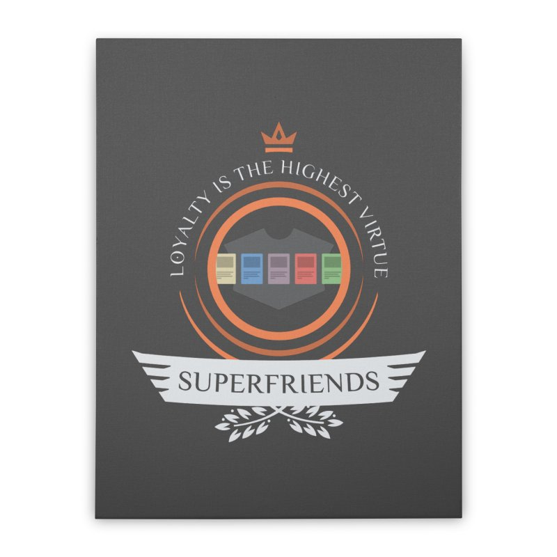 Superfriends Life Home Stretched Canvas by Epic Upgrades