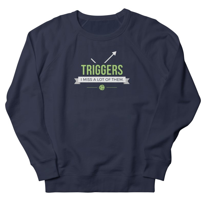 Triggers Men's French Terry Sweatshirt by Epic Upgrades