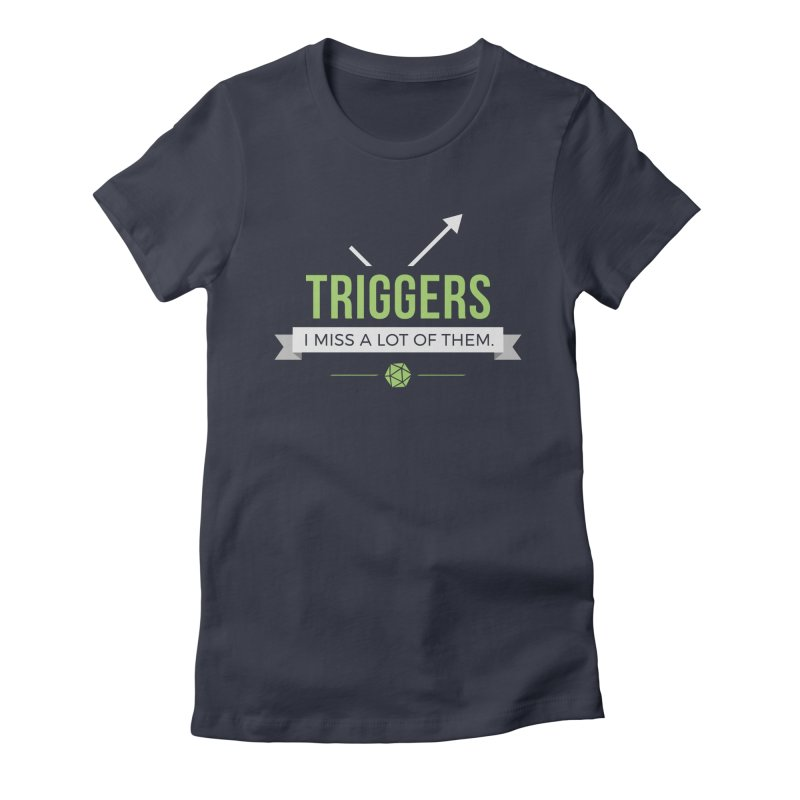 Triggers Women's Fitted T-Shirt by Epic Upgrades
