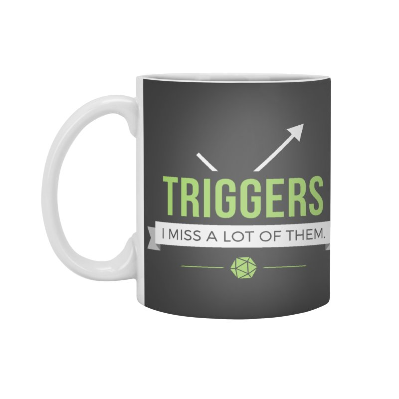 Triggers Accessories Mug by Epic Upgrades