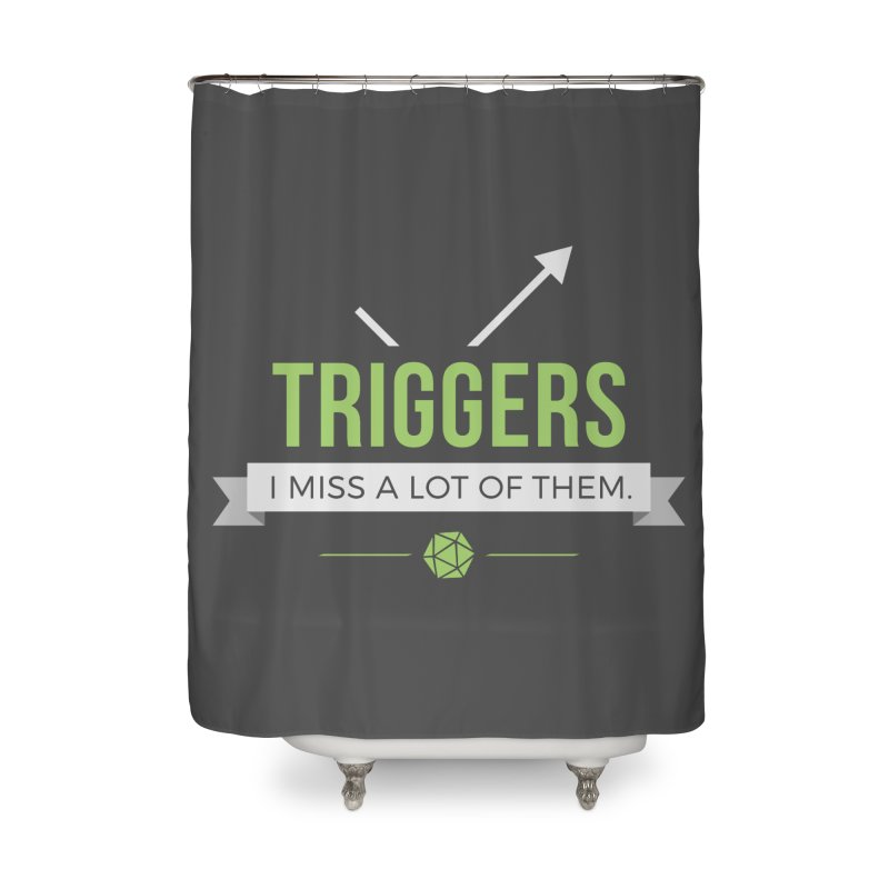 Triggers Home Shower Curtain by Epic Upgrades