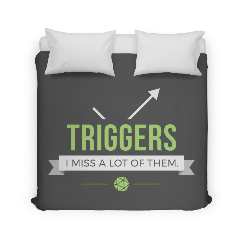 Triggers Home Duvet by Epic Upgrades