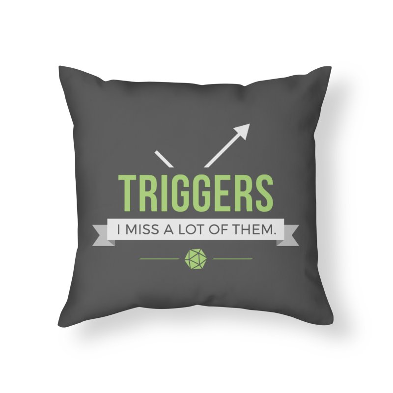 Triggers Home Throw Pillow by Epic Upgrades