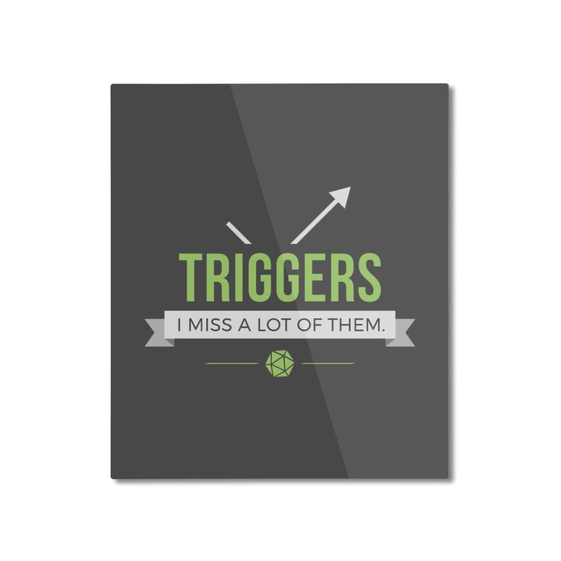 Triggers Home Mounted Aluminum Print by Epic Upgrades