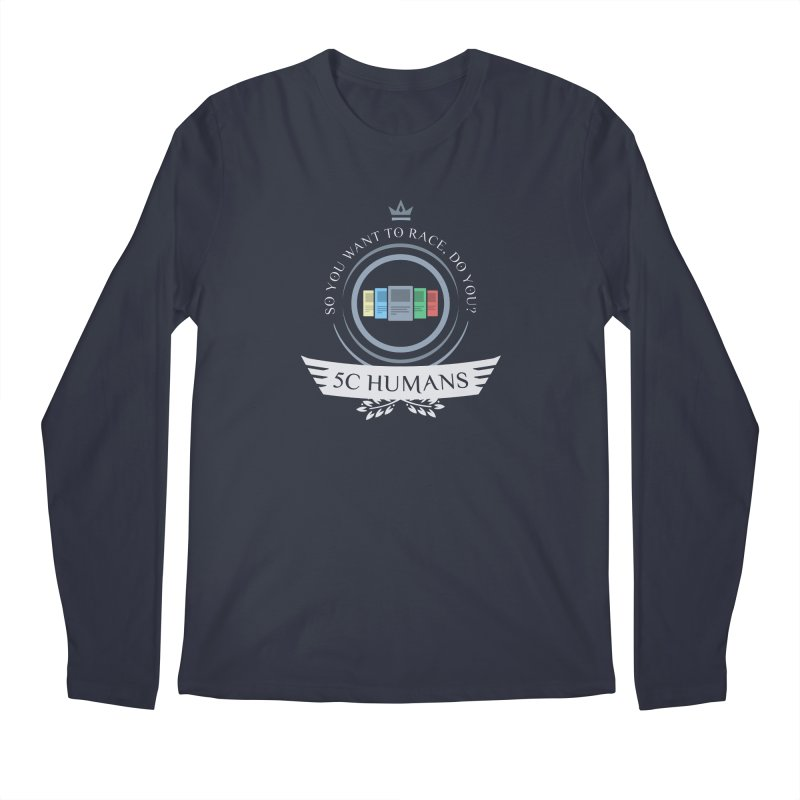 5C Humans Life Men's Regular Longsleeve T-Shirt by Epic Upgrades