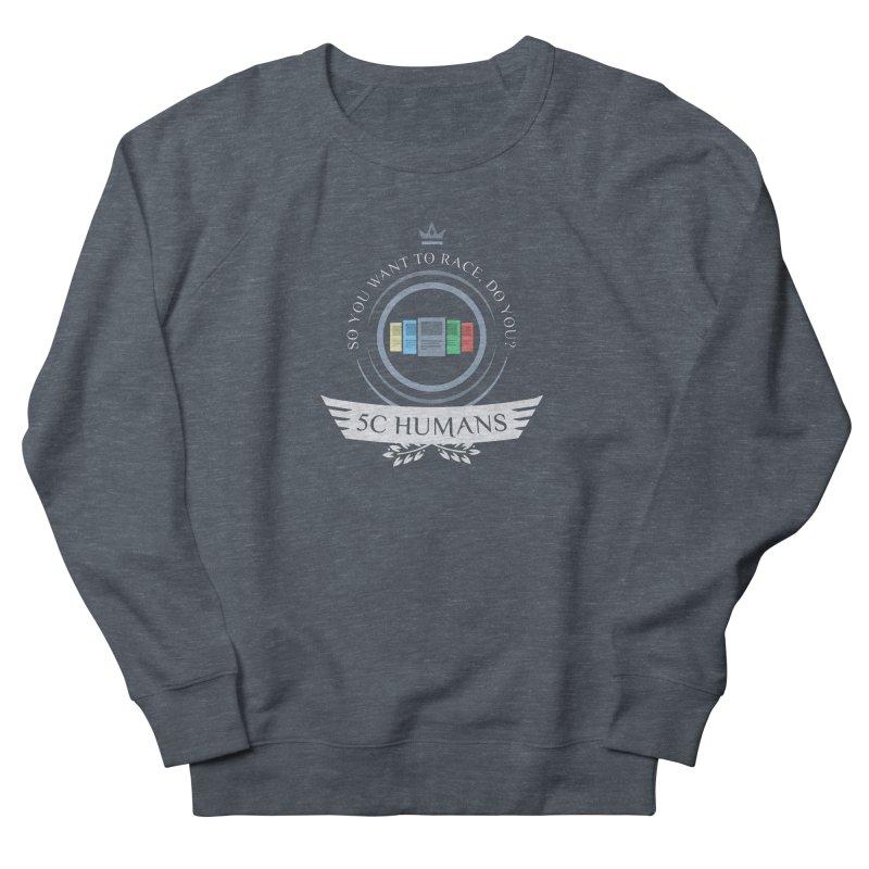 5C Humans Life Men's Sweatshirt by Epic Upgrades