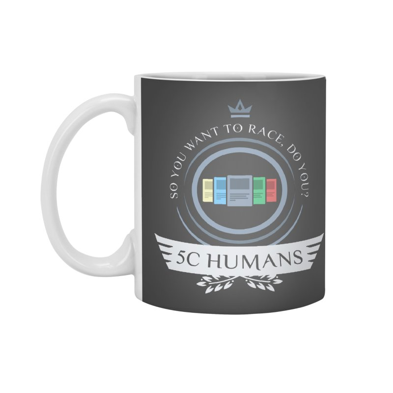 5C Humans Life Accessories Standard Mug by Epic Upgrades
