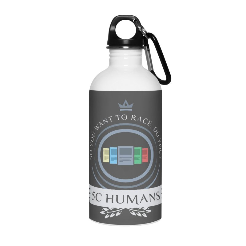 5C Humans Life Accessories Water Bottle by Epic Upgrades