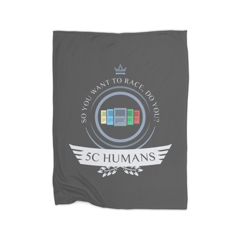 5C Humans Life Home Blanket by Epic Upgrades