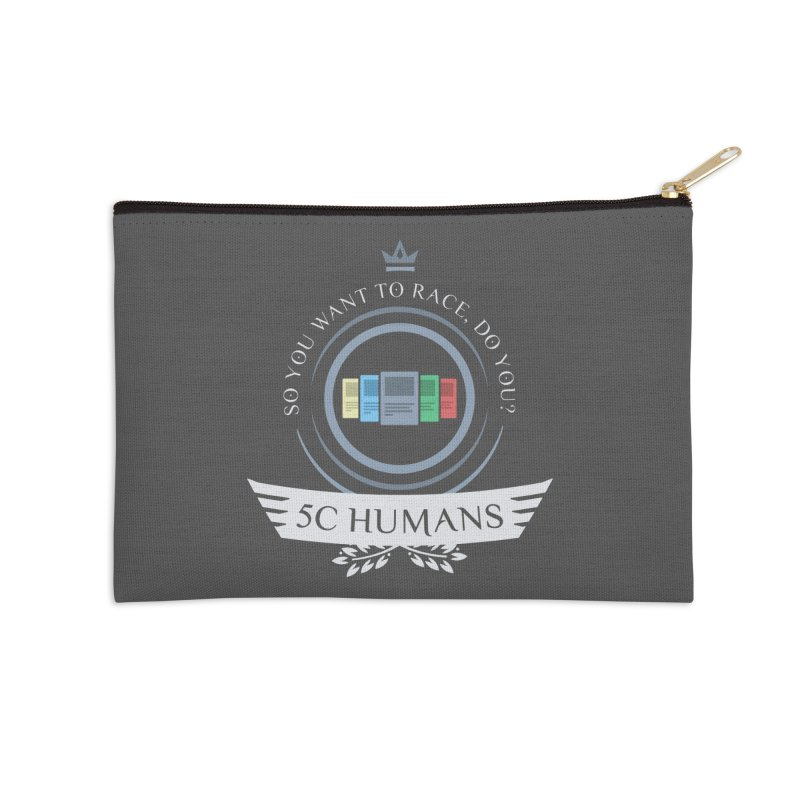 5C Humans Life Accessories Zip Pouch by Epic Upgrades