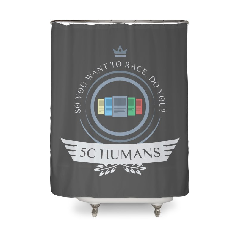 5C Humans Life Home Shower Curtain by Epic Upgrades