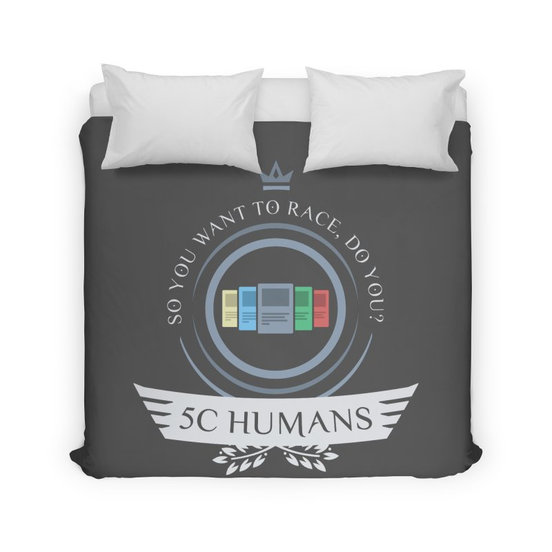 5C Humans Life Home Duvet by Epic Upgrades