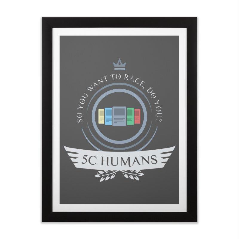 5C Humans Life Home Framed Fine Art Print by Epic Upgrades