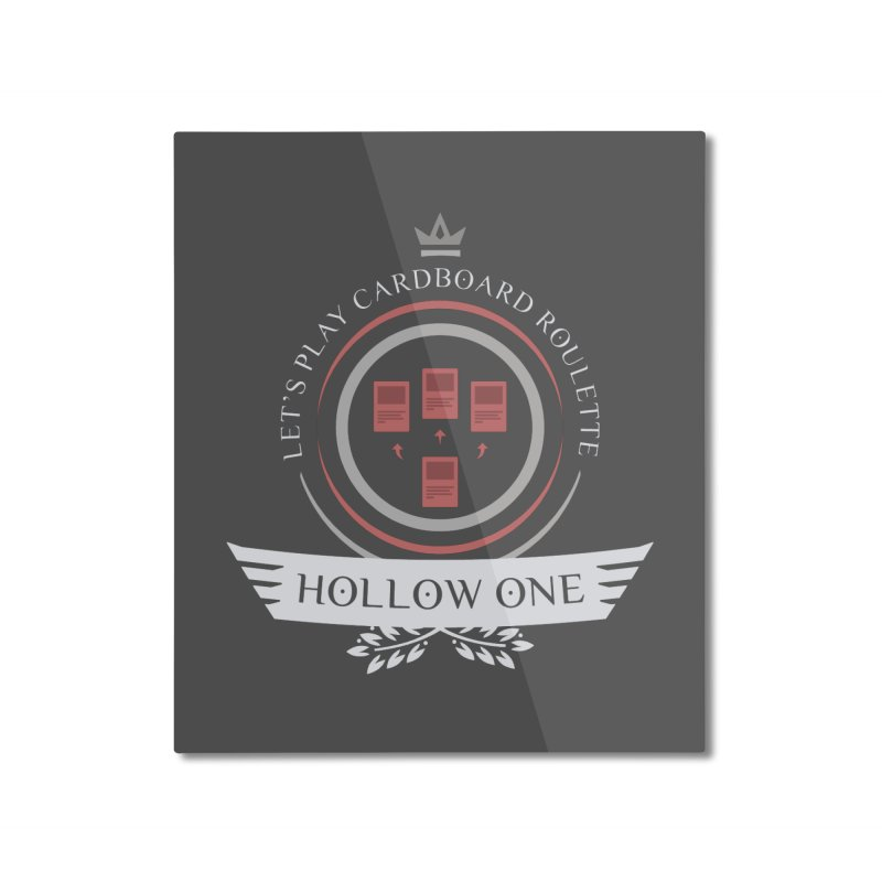 Hollow One Life Home Mounted Aluminum Print by Epic Upgrades