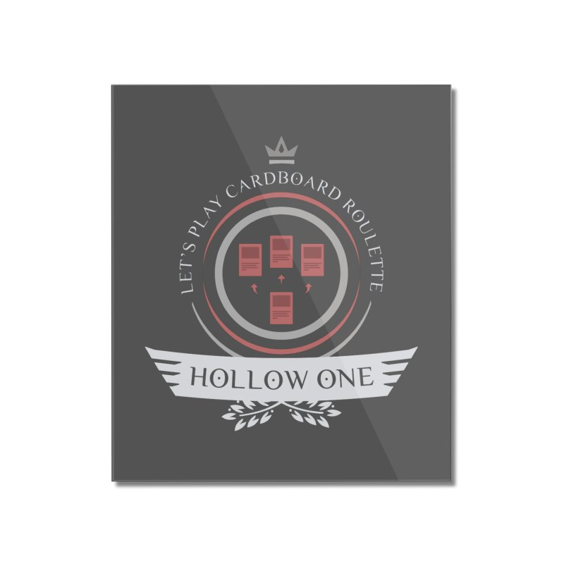 Hollow One Life Home Mounted Acrylic Print by Epic Upgrades