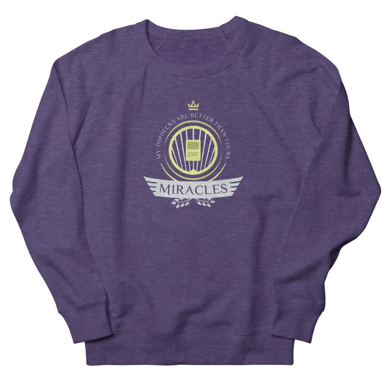 Miracles Life Men's Sweatshirt by Epic Upgrades