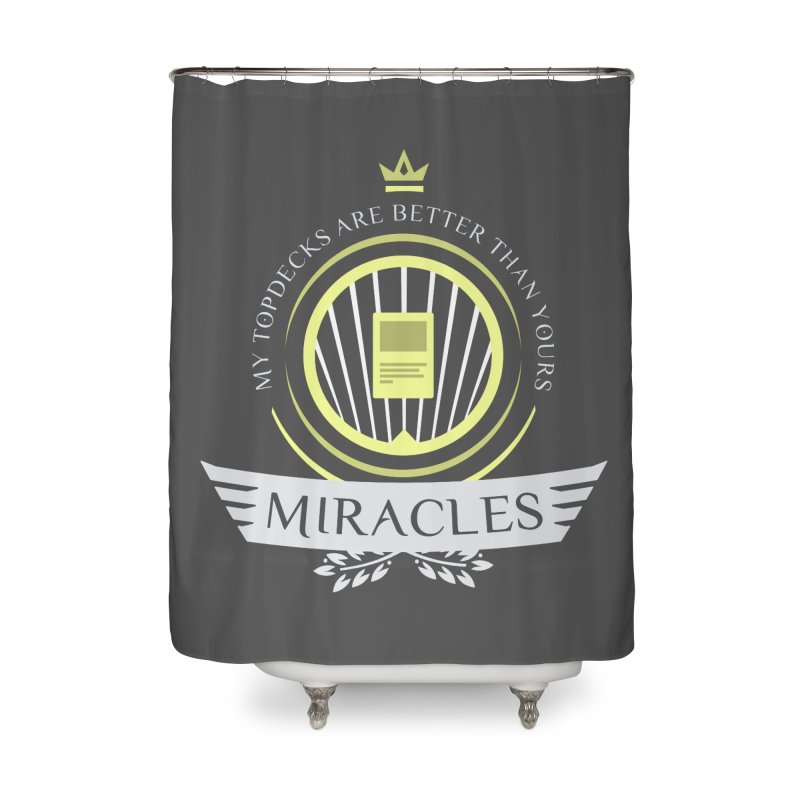 Miracles Life Home Shower Curtain by Epic Upgrades