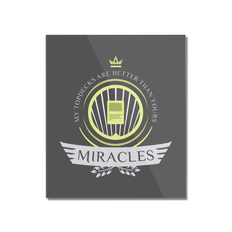 Miracles Life Home Mounted Acrylic Print by Epic Upgrades