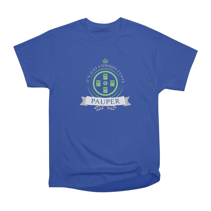 Pauper Life Men's Classic T-Shirt by Epic Upgrades