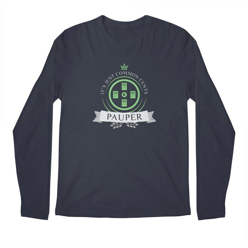 Pauper Life Men's Longsleeve T-Shirt by Epic Upgrades