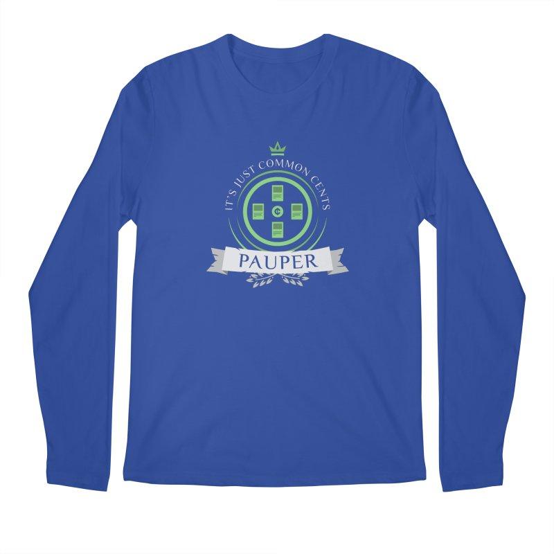 Pauper Life Men's Regular Longsleeve T-Shirt by Epic Upgrades