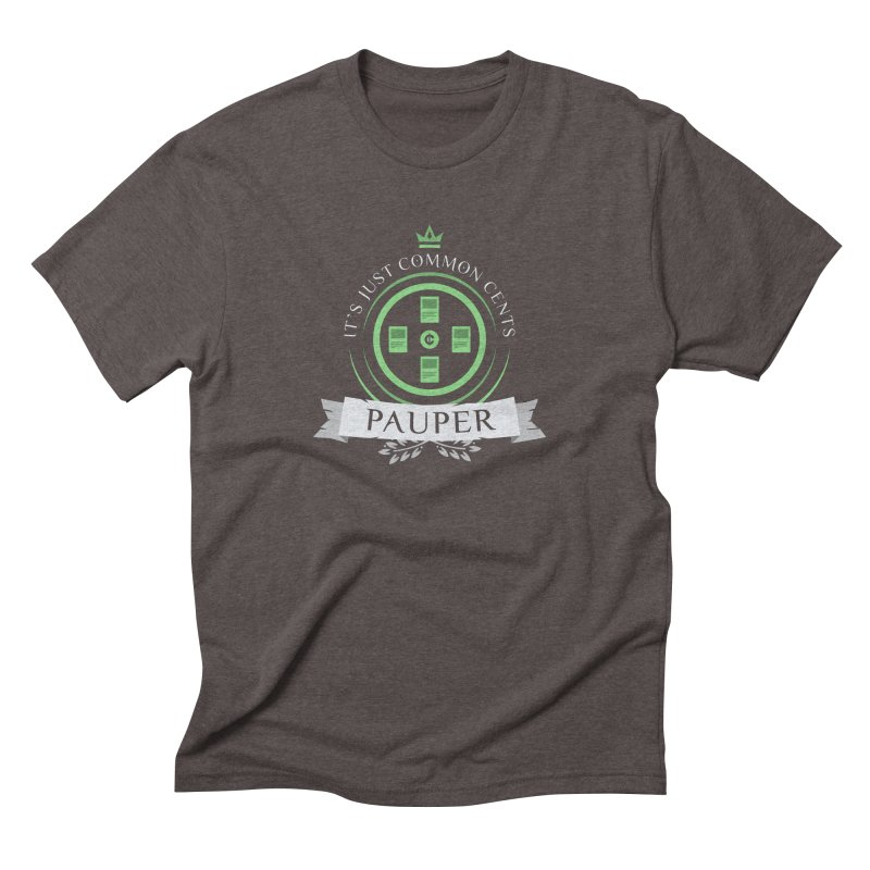 Pauper Life Men's Triblend T-Shirt by Epic Upgrades