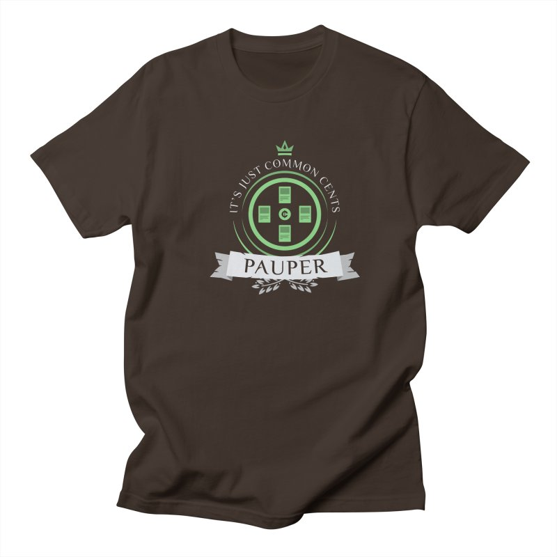 Pauper Life Men's T-Shirt by Epic Upgrades