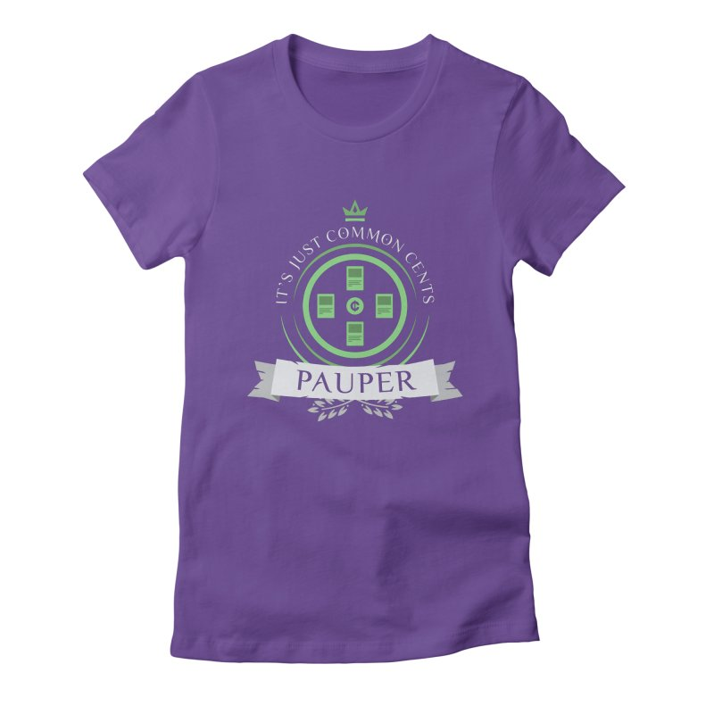 Pauper Life Women's Fitted T-Shirt by Epic Upgrades