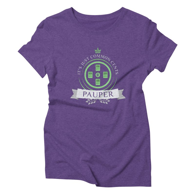 Pauper Life Women's Triblend T-Shirt by Epic Upgrades
