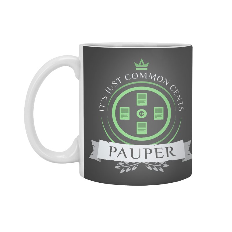 Pauper Life Accessories Standard Mug by Epic Upgrades